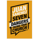 Seven Dangers Facing Your Church