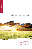 Mark's Gospel (ESV) - Christianity Explored edition