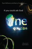 If You Could Ask God One Question