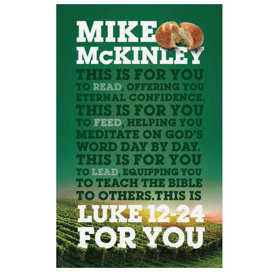 Luke 12-24 For You