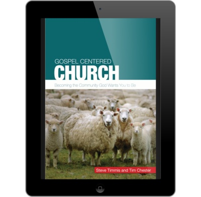 Gospel centered church ebook steve timmis tim chester the gospel centered church ebook fandeluxe Image collections