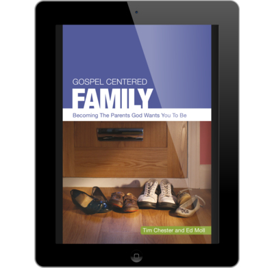Gospel centered family ebook tim chester ed moll the good gospel centered family ebook fandeluxe Gallery