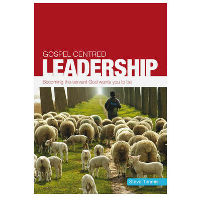 Gospel Centered Leadership (ebook)
