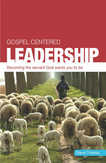 Gospel Centered Leadership