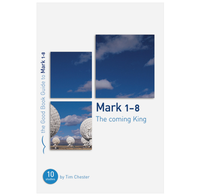Mark 1-8: The Coming King