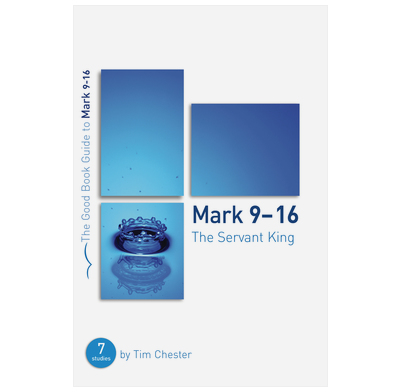 Mark 9-16: The Servant King
