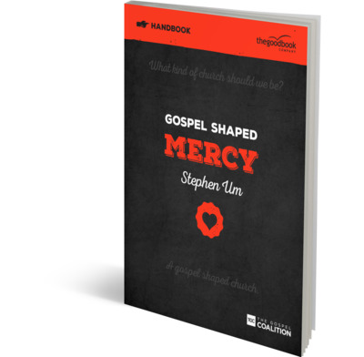 Gospel Shaped Mercy Handbook