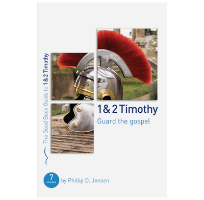 1 & 2 Timothy: Guard the Gospel