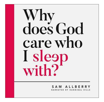Why does God care who I sleep with? (audiobook)
