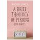A Brief Theology of Periods (Yes, really) (ebook)