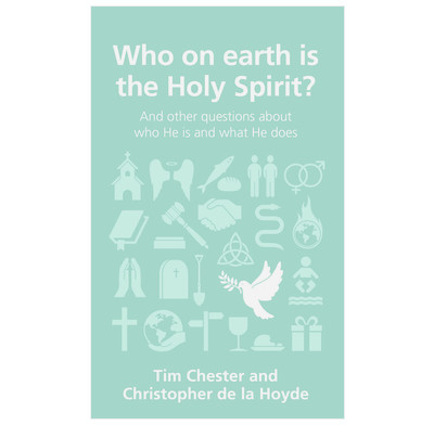 Who on earth is the Holy Spirit? (ebook)