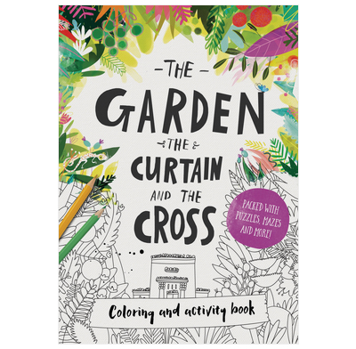 The Garden, the Curtain & the Cross Coloring & Activity Book