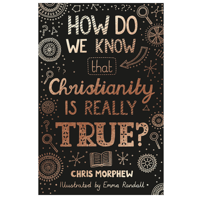 How Do We Know Christianity Is Really True? (ebook)