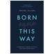 Born Again This Way (audiobook)